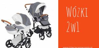 Wózek wielofunkcyjny 2w1 czy 3w1? Na czym polega różnica?